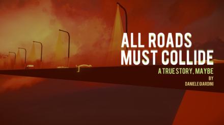 All Roads Must Collide
